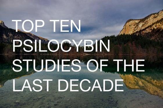 Top 10 Psilocybin Studies of the Last Decade